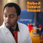 Robert-Dubwise-Groovy